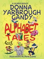 Alphabet Tales - Donna Yarbrough Gandy