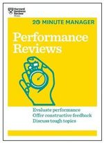 Performance Reviews (HBR 20-Minute Manager Series) : 20-Minute Manager - Harvard Business Review