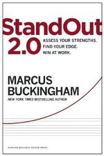 Standout 2.0 : Assess Your Strengths, Find Your Edge, Win at Work - Marcus Buckingham