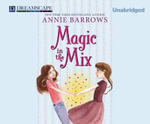 Magic in the Mix - Annie Barrows