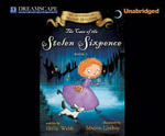 The Case of the Stolen Sixpence : The Mysteries of Maise Hitchins - Holly Webb