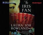 The Iris Fan : A Novel of Feudal Japan - Laura Joh Rowland