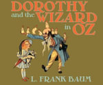 Dorothy and the Wizard in Oz : Oz - L Frank Baum