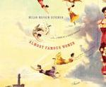 Almost Famous Women : Stories - Megan Mayhew Bergman