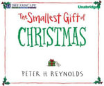 The Smallest Gift of Christmas - Peter H Reynolds