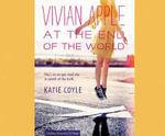 Vivian Apple at the End of the World : Vivian Apple - Katie Coyle