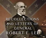 Recollections and Letters of General Robert E. Lee : As Recorded by His Son - Robert E Lee, IV