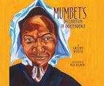 Mumbet's Declaration of Independence - Gretchen Woelfle