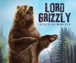 Lord Grizzly - Frederick Manfred