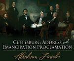 Gettysburg Address & Emancipation Proclamation - Abraham Lincoln