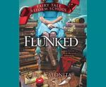 Flunked : Fairy Tale Reform School - Jen Calonita