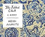 The Folded Clock - Heidi Julavits