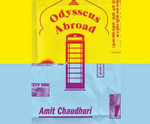 Odysseus Abroad - Professor in Contemporary Literature Amit Chaudhuri