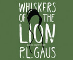Whiskers of the Lion : An Amish-Country Mystery - P L Gaus