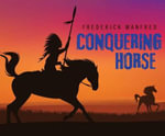 Conquering Horse - Frederick Manfred