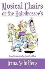 Musical Chairs at the Hairdresser - Irma Schiffers