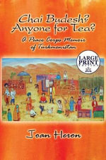 Chai Budesh? Anyone for Tea? : A Peace Corps Memoir of Turkmenistan: (Large Print Edition) - Joan Heron
