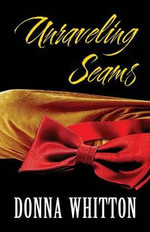 Unraveling Seams - Donna Whitton