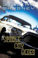 Spindle City Blues - William Daubney