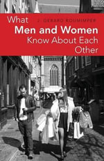 What Men and Women Know about Each Other - Gerard J Roumimper