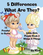5 Differences- What Are They? Little Girls Puzzle Book 2 (Wings & Things) - Kimi Kimi