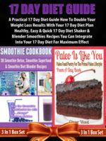 17 Day Diet Guide : A Practical 17 Day Diet Guide: Double 17 Day Diet Plan Results Drink Blender Recipes - Juliana Baldec
