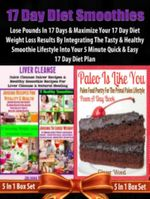 17 Day Diet Smoothies : Lose Pounds In 17 Days: 17 Day Diet Plan Loss Fast Track - 5 In 1 - Baldec Juliana