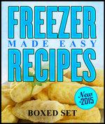 Freezer Recipes Made Easy - Speedy Publishing