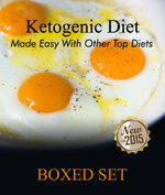 Ketogenic Diet Made Easy With Other Top Diets : 3 Books In 1 Boxed Set - Speedy Publishing