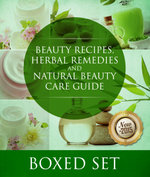 Beauty Recipes, Herbal Remedies and Natural Beauty Care Guide : 3 Books In 1 Boxed Set - Speedy Publishing