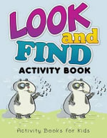 Look and Find Activity Book Activity Books for Kids - Speedy Publishing LLC