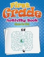 First Grade Activity Book (Mazes for Kids) - Speedy Publishing LLC