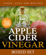 Apple Cider Vinegar Cures, Uses and Recipes (Boxed Set) : For Weight Loss and a Healthy Diet - Speedy Publishing