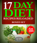 17 Day Diet Recipes Reloaded (Boxed Set) - Speedy Publishing