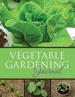 Vegetable Gardening Journal - Speedy Publishing LLC