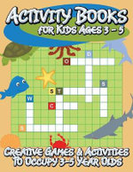 Activity Books for Kids Ages 3 - 5 (Creative Games & Activities to Occupy 3-5 Year Olds) - Speedy Publishing LLC
