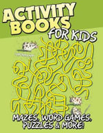 Activity Books for Kids (Mazes, Word Games, Puzzles & More!) - Speedy Publishing LLC