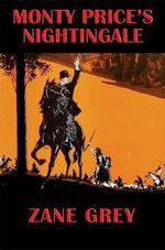 Monty Price's Nightingale - Zane Grey