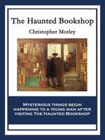 The Haunted Bookshop - Christopher Morley