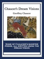 Chaucer's Dream Visions - Geoffrey Chaucer