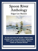 Spoon River Anthology - Edgar Lee Masters