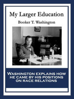 My Larger Education - Booker T. Washington