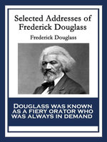 Selected Addresses of Frederick Douglass - Frederick Douglass