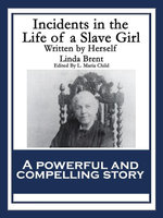 Incidents in the Life of a Slave Girl : Written by Herself - Linda Brent