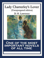Lady Chatterley's Lover : Unexpurgated edition - D. H. Lawrence