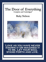 The Door of Everything : Complete and Unabridged - Ruby Nelson