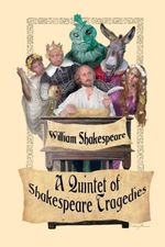 A Quintet of Shakespeare Tragedies : Romeo and Juliet, Hamlet, Macbeth, Othello, and King Lear - William Shakespeare