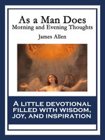 As a Man Does : Morning and Evening Thoughts - James Allen