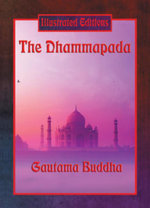 The Dhammapada (Illustrated Edition) : With linked Table of Contents - Gautama Buddha