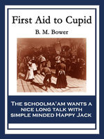 First Aid to Cupid - B. M. Bower